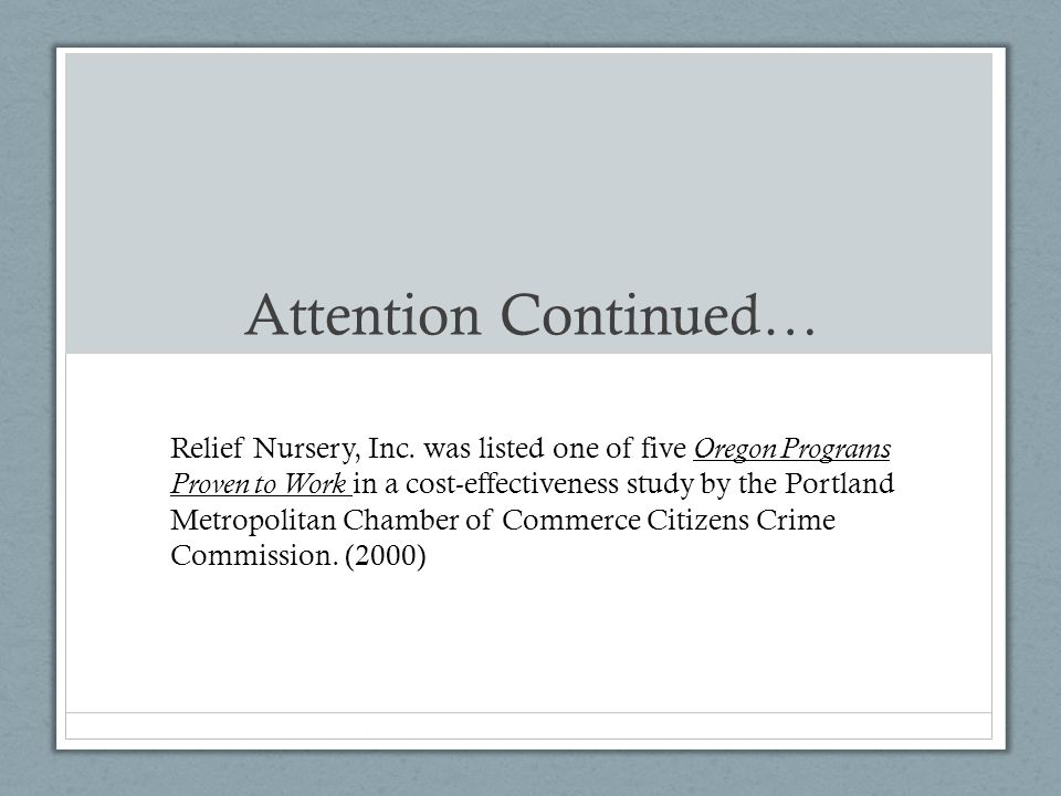 Relief Nursery, Inc. was listed one of five Oregon Programs Proven to Work in a cost-effectiveness study by the Portland Metropolitan Chamber of Comme