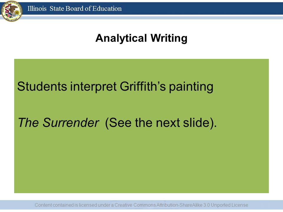 Analytical Writing Students interpret Griffith's painting The Surrender (See the next slide). Content contained is licensed under a Creative Commons A
