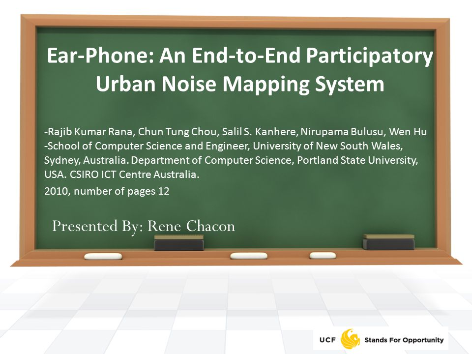Ear-Phone (Example of noisy street vs quiet street) 1 Paper: Ear-Phone: An End-to-End Participatory Urban Noise Mapping System