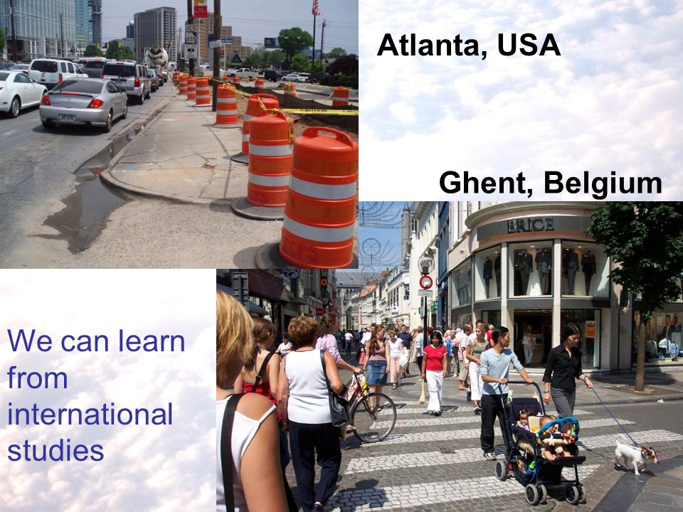 We can learn from international studies Atlanta, USA Ghent, Belgium