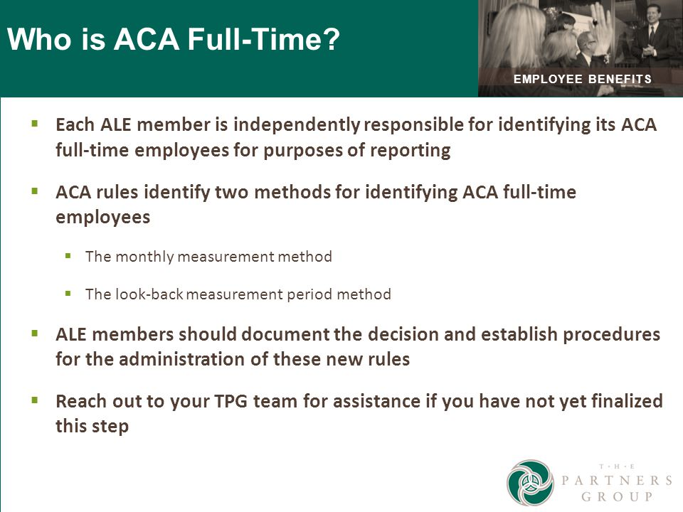 EMPLOYEE BENEFITS Who is ACA Full-Time.