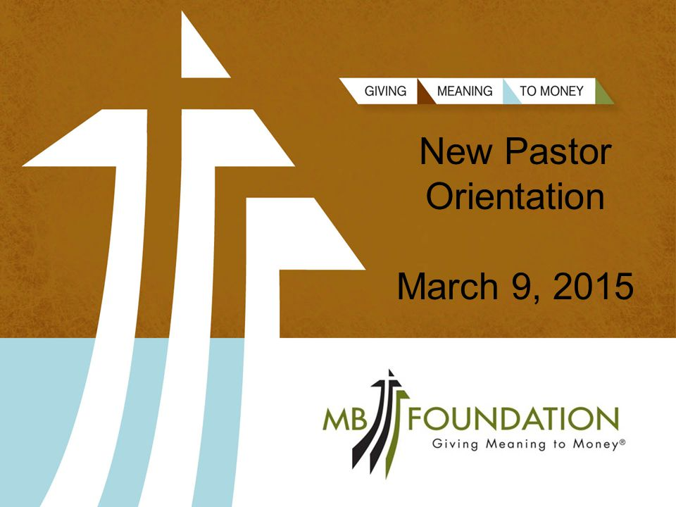 New Pastor Orientation March 9, 2015