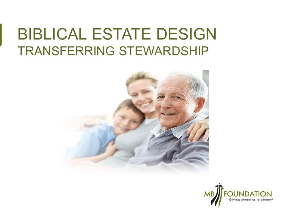 BIBLICAL ESTATE DESIGN TRANSFERRING STEWARDSHIP