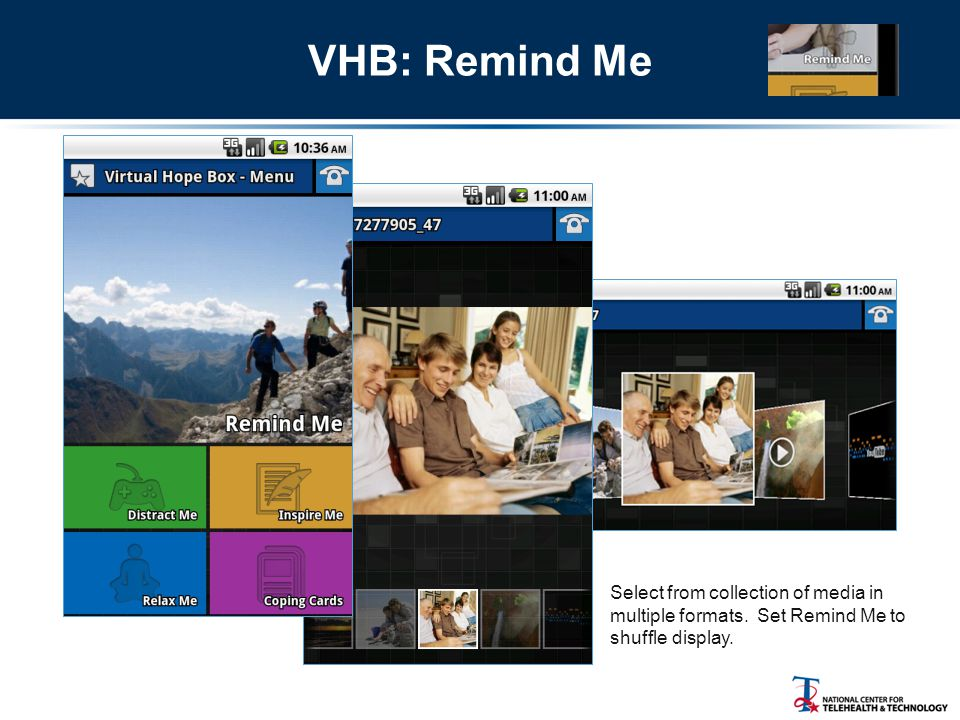 VHB: Remind Me Select from collection of media in multiple formats.