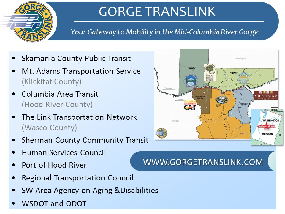 Skamania County Public Transit Mt. Adams Transportation Service (Klickitat County) Columbia Area Transit (Hood River County) The Link Transportation N