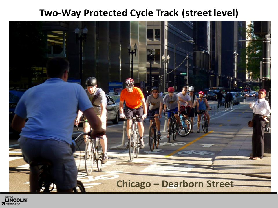 Two-Way Protected Cycle Track (street level) Chicago – Dearborn Street