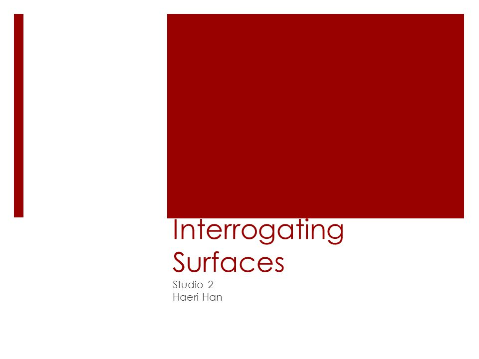Interrogating Surfaces Studio 2 Haeri Han