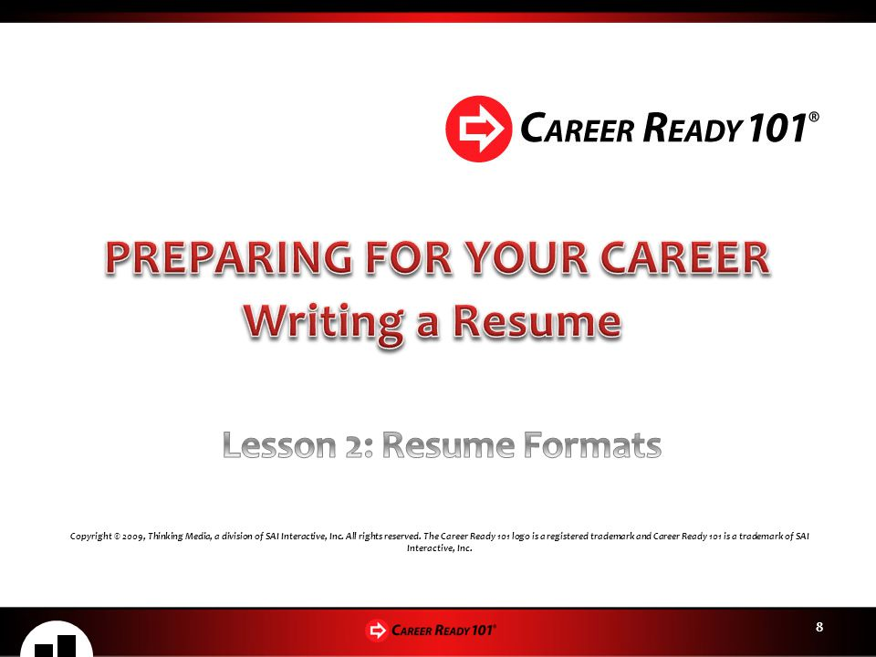 8 Copyright © 2009, Thinking Media, a division of SAI Interactive, Inc. All rights reserved. The Career Ready 101 logo is a registered trademark and C