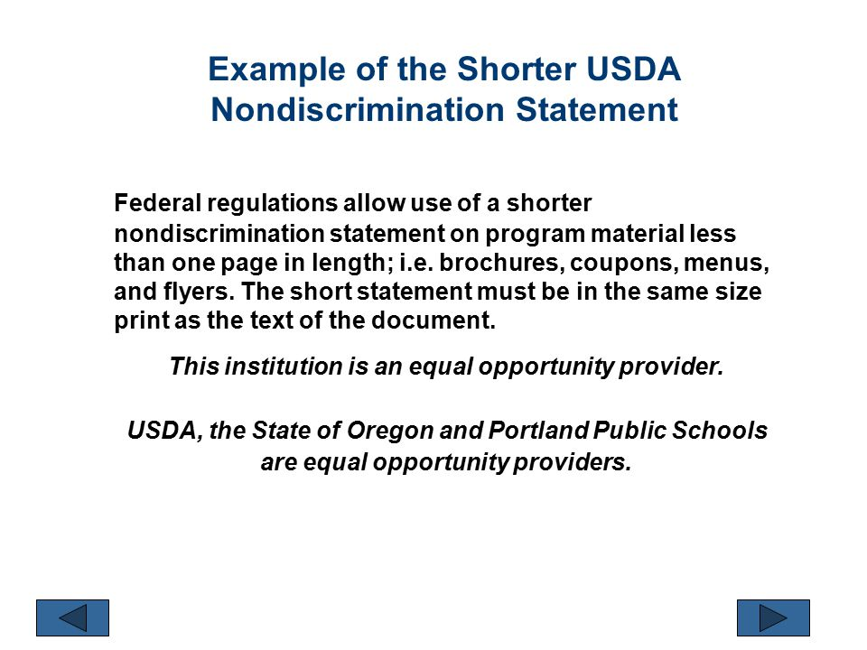 Example of the Shorter USDA Nondiscrimination Statement Federal regulations allow use of a shorter nondiscrimination statement on program material less than one page in length; i.e.