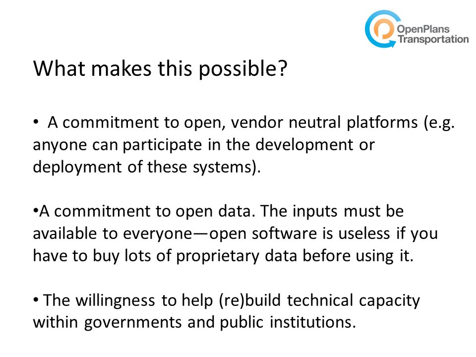 What makes this possible. A commitment to open, vendor neutral platforms (e.g.