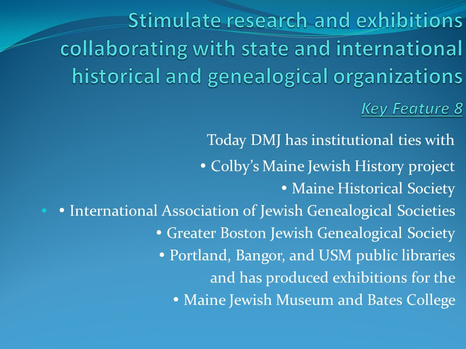 DMJ utilizes the best of web-based technology to engage Jewish Mainers in their own history and help them visualize their own role in the Jewish history of the state