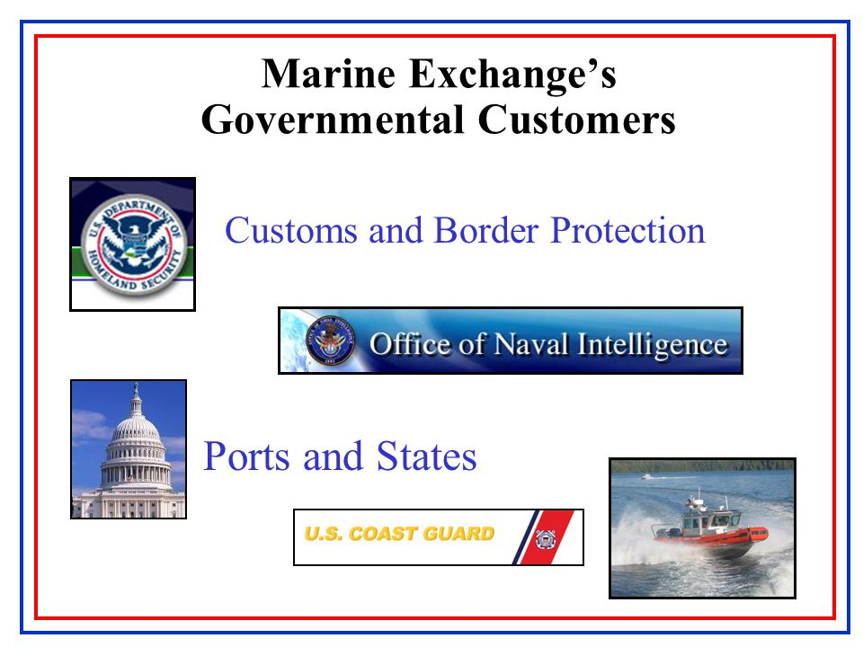 Marine Exchange's Governmental Customers Customs and Border Protection Ports and States