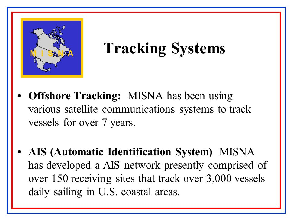 Tracking Systems Offshore Tracking: MISNA has been using various satellite communications systems to track vessels for over 7 years.