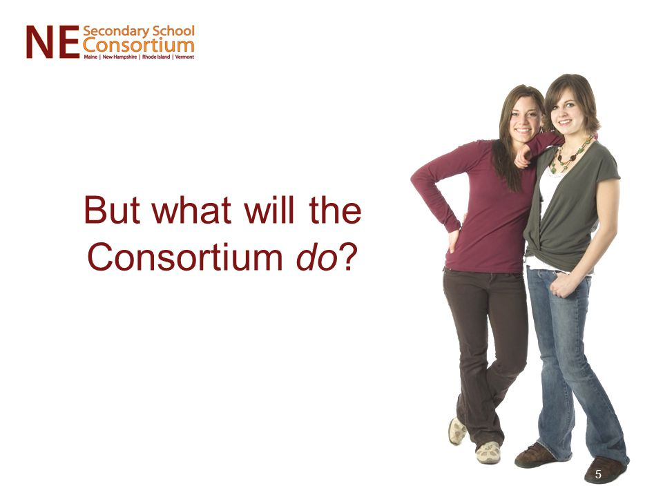 But what will the Consortium do? 5
