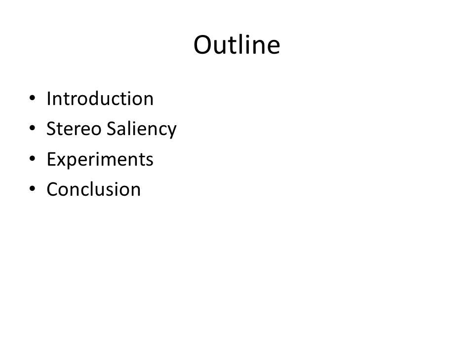 Outline Introduction Stereo Saliency Experiments Conclusion