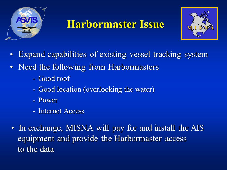 Harbormaster Issue Expand capabilities of existing vessel tracking systemExpand capabilities of existing vessel tracking system Need the following fro