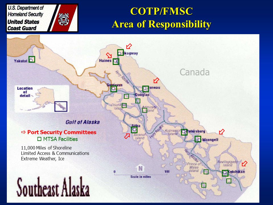  Port Security Committees 11,000 Miles of Shoreline Limited Access & Communications Extreme Weather, Ice  MTSA Facilities COTP/FMSC Area of Responsi