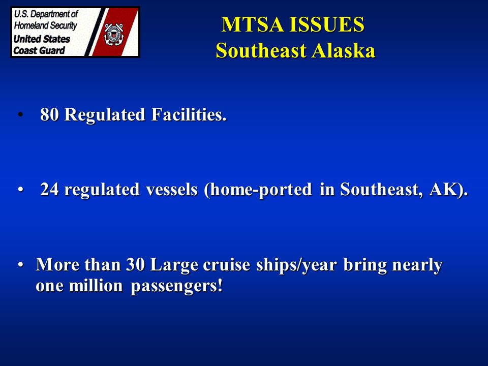80 Regulated Facilities. 24 regulated vessels (home-ported in Southeast, AK). 24 regulated vessels (home-ported in Southeast, AK). More than 30 Large