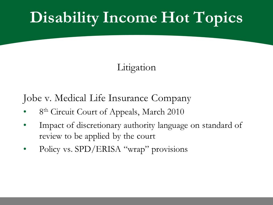Disability Income Hot Topics Litigation Jobe v.