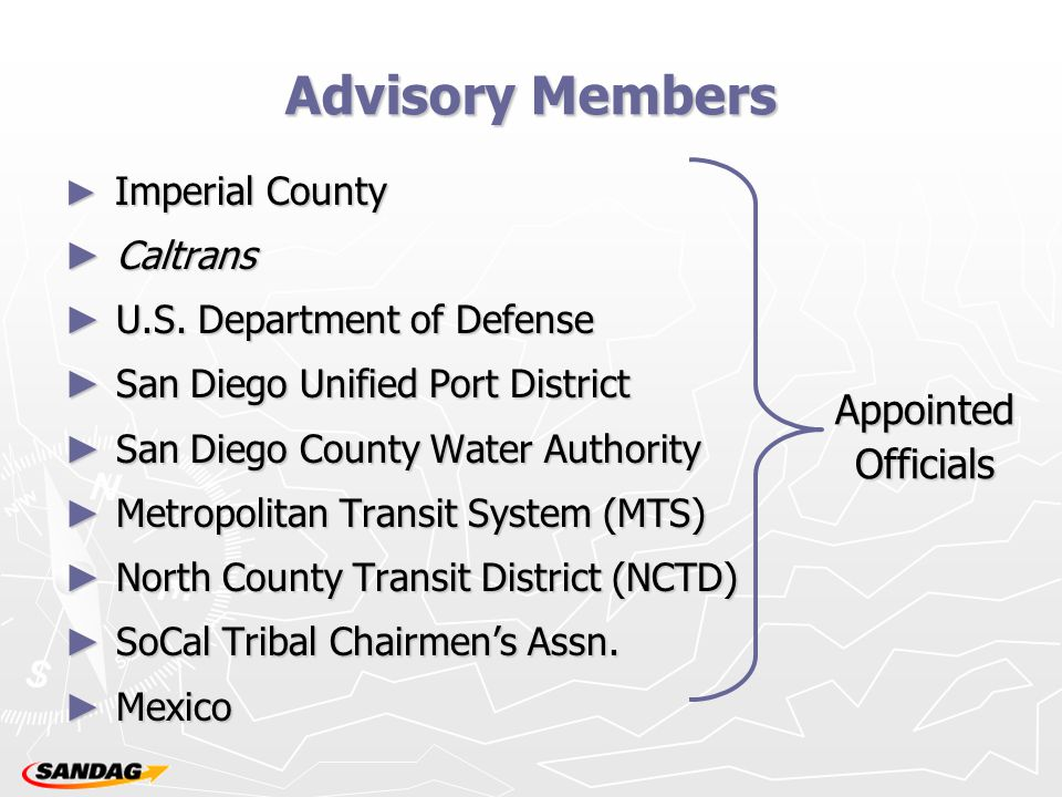 Advisory Members ► Imperial County ► Caltrans ► U.S. Department of Defense ► San Diego Unified Port District ► San Diego County Water Authority ► Metr