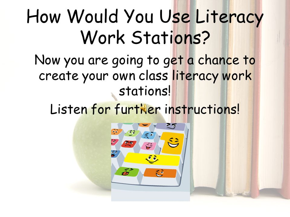 How Would You Use Literacy Work Stations.