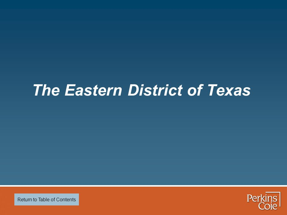 The Eastern District of Texas Return to Table of Contents