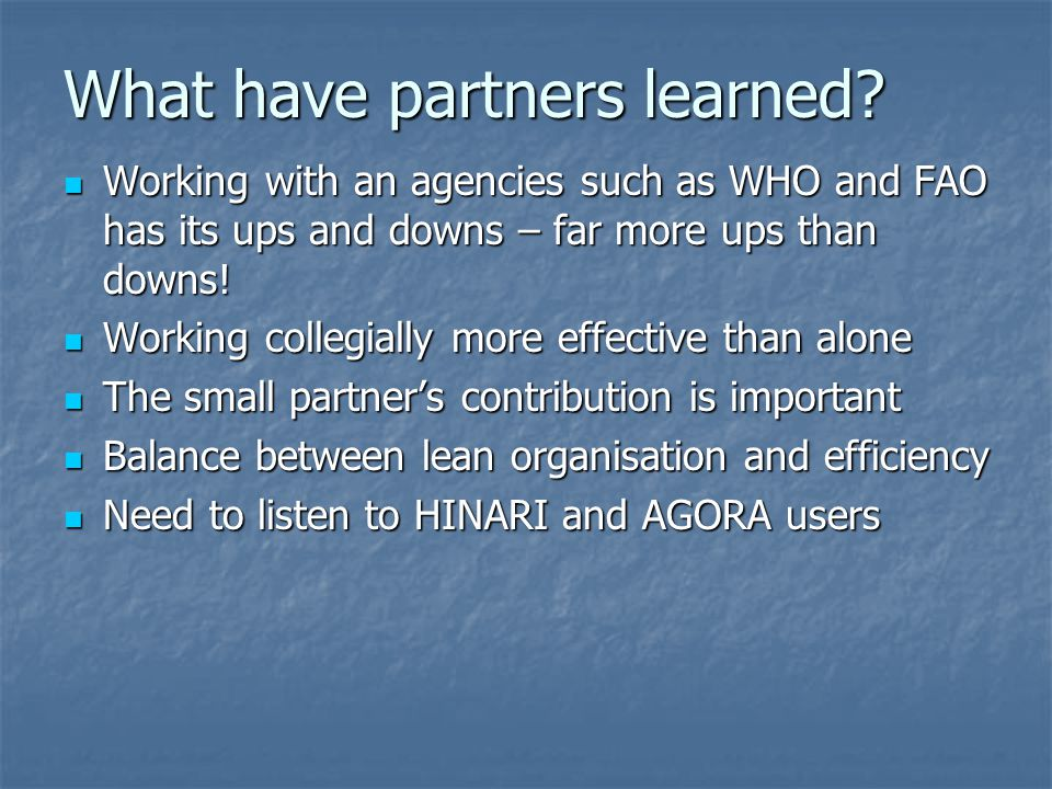 What have partners learned.