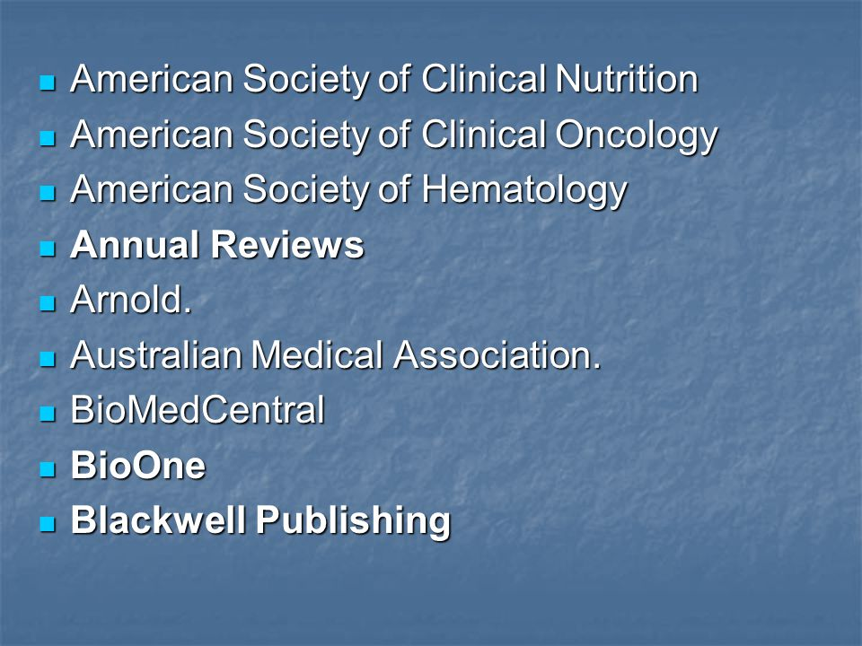 American Society of Clinical Nutrition American Society of Clinical Nutrition American Society of Clinical Oncology American Society of Clinical Oncology American Society of Hematology American Society of Hematology Annual Reviews Annual Reviews Arnold.