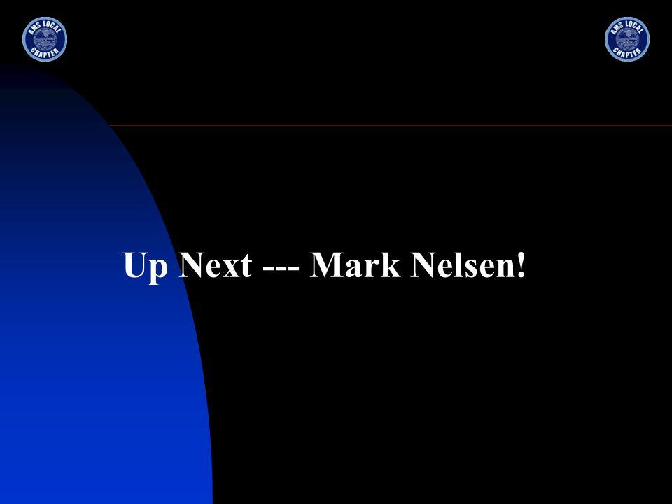 Up Next --- Mark Nelsen!