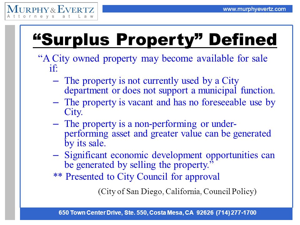 "www.murphyevertz.com 650 Town Center Drive, Ste. 550, Costa Mesa, CA 92626 (714) 277-1700 ""Surplus Property"" Defined ""A City owned property may become"