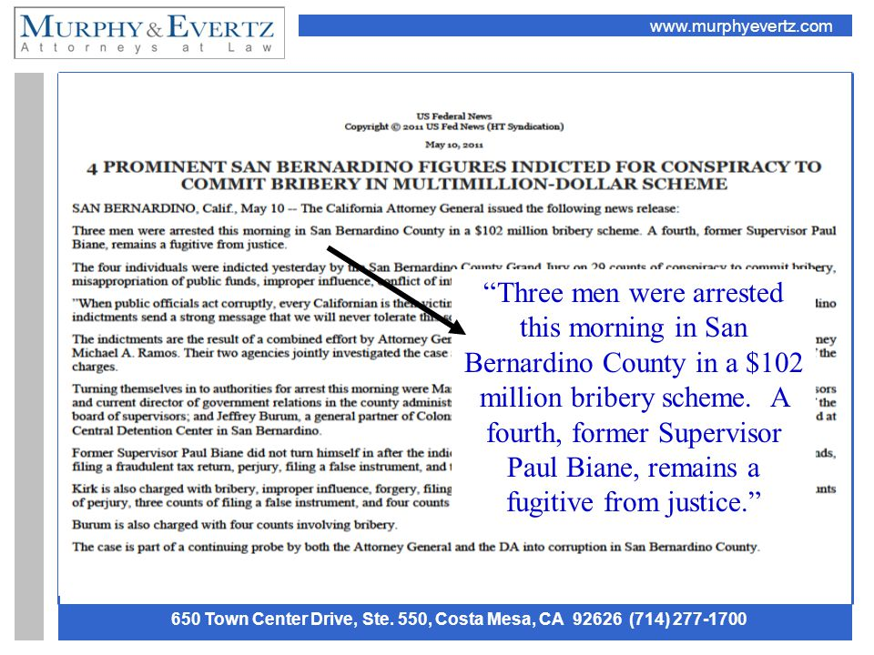 "www.murphyevertz.com 650 Town Center Drive, Ste. 550, Costa Mesa, CA 92626 (714) 277-1700 ""Three men were arrested this morning in San Bernardino Coun"