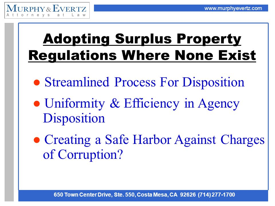 www.murphyevertz.com 650 Town Center Drive, Ste. 550, Costa Mesa, CA 92626 (714) 277-1700 Adopting Surplus Property Regulations Where None Exist ● Str