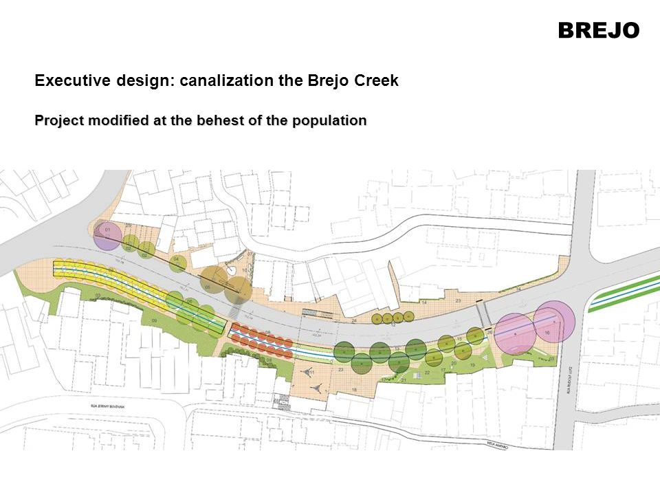 Project modified at the behest of the population Executive design: canalization the Brejo Creek BREJO
