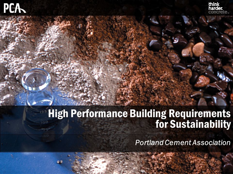 High Performance Building Requirements for Sustainability Portland Cement Association