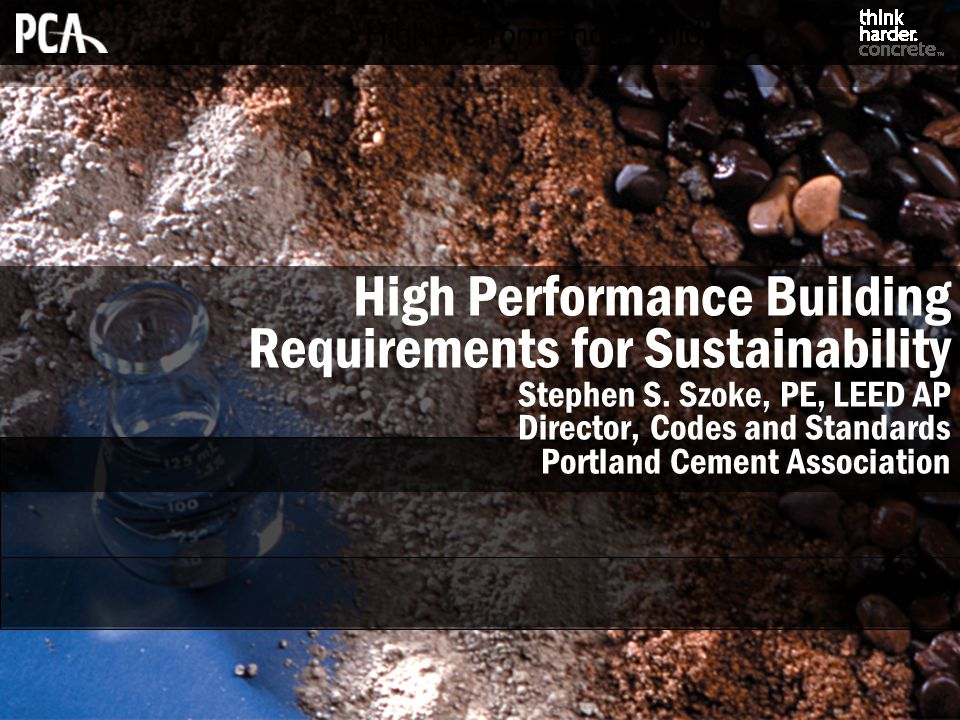 High Performance Building Requirements for Sustainability Stephen S.