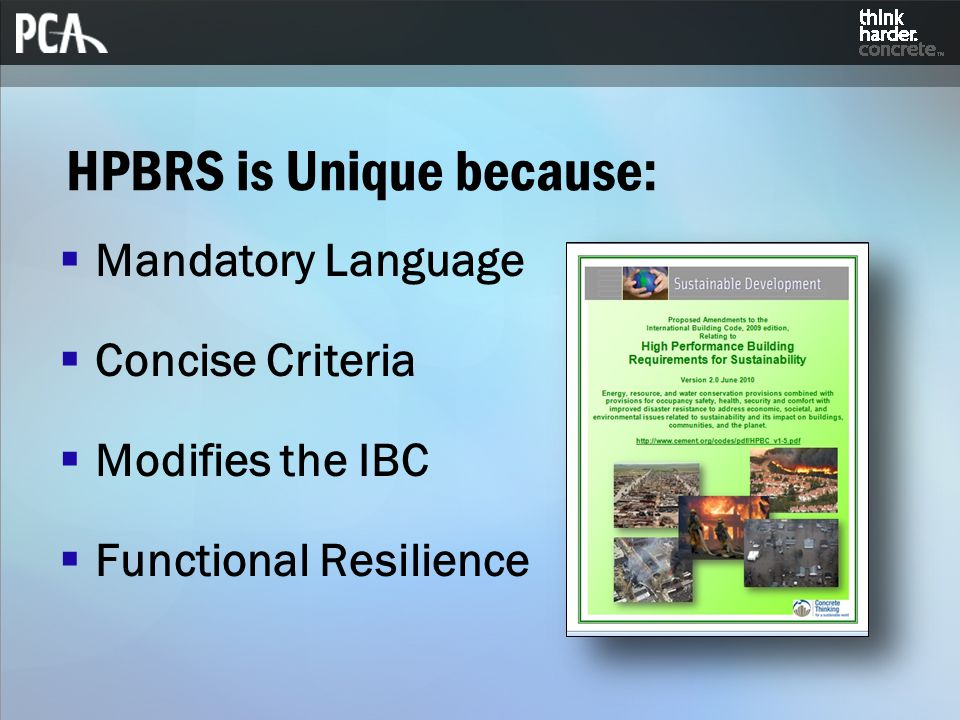  Mandatory Language  Concise Criteria  Modifies the IBC  Functional Resilience HPBRS is Unique because: