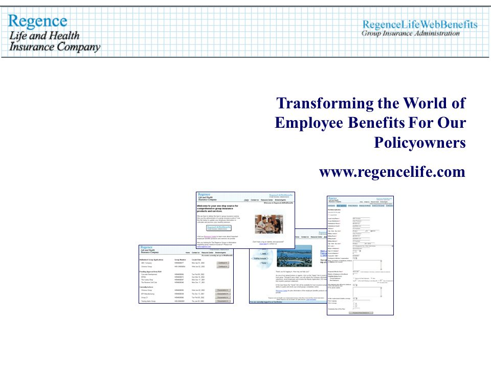 Transforming the World of Employee Benefits For Our Policyowners www.regencelife.com