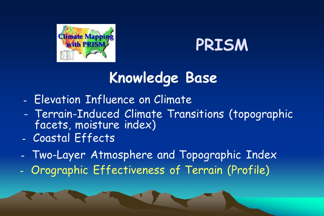 -Terrain-Induced Climate Transitions (topographic facets, moisture index) PRISM Knowledge Base - Elevation Influence on Climate - Coastal Effects - Tw