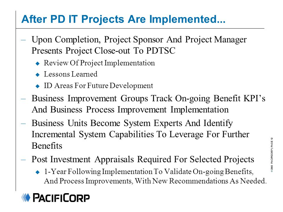 © 2003 PACIFICORP | PAGE 12 After PD IT Projects Are Implemented...