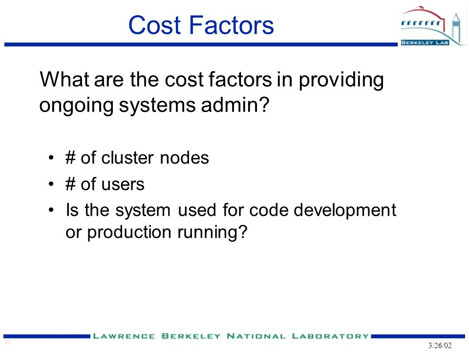 23 3/26/02 Cost Factors What are the cost factors in providing ongoing systems admin.