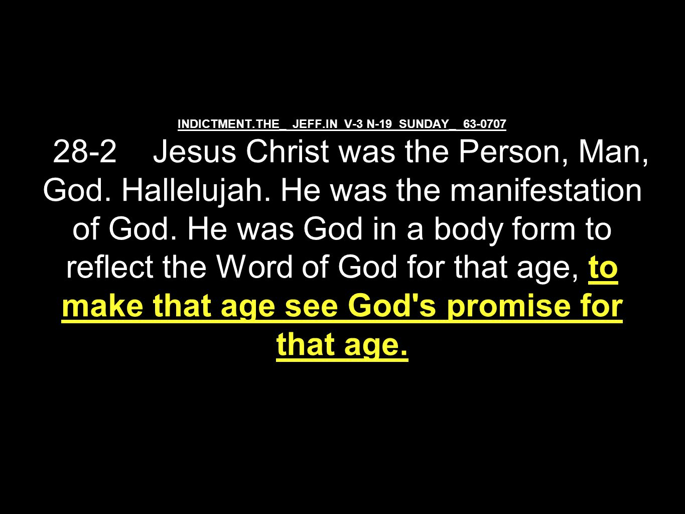 WORD.BECAME.FLESH.INDIA.TRIP_ JEFF.IN V-26 N-5 SUNDAY_ 54-1003M If your heart and your mind is so, and infilled with God s Spirit, until your thoughts become His thoughts...
