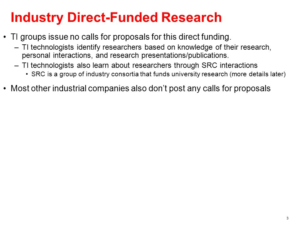 3 Industry Direct-Funded Research TI groups issue no calls for proposals for this direct funding.