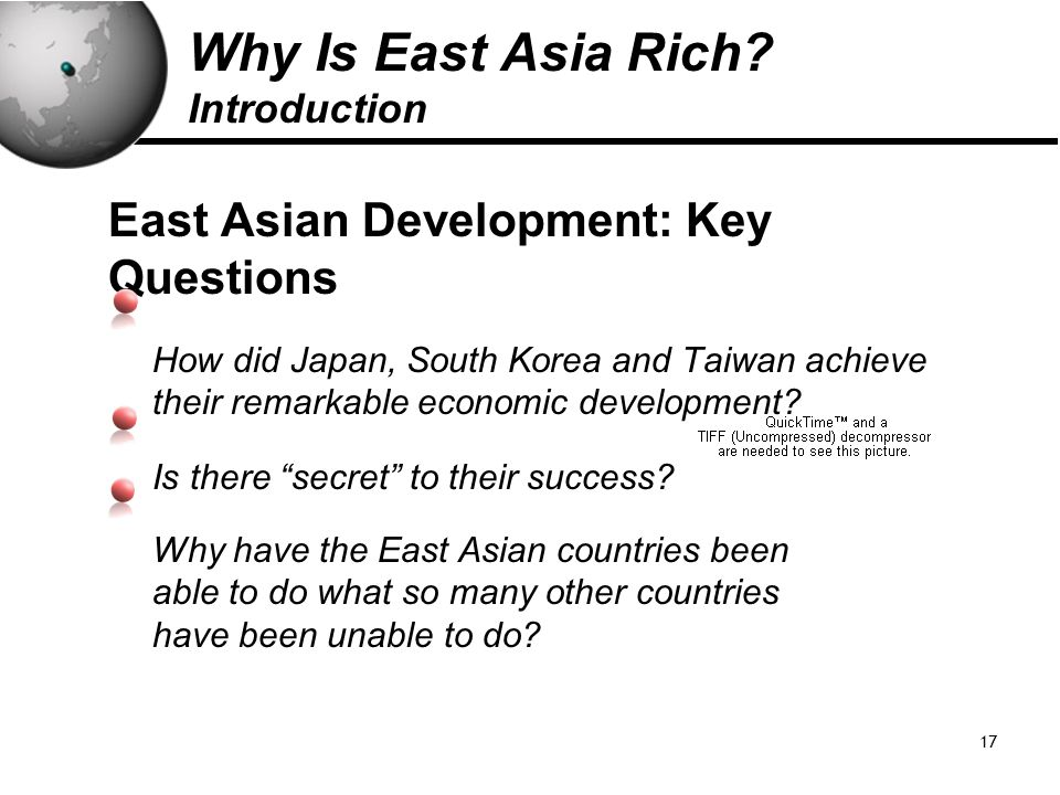 17 East Asian Development: Key Questions How did Japan, South Korea and Taiwan achieve their remarkable economic development.