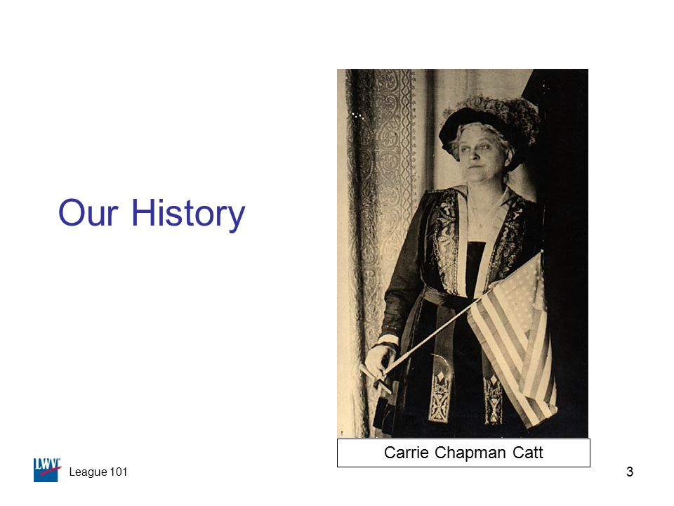 League 101 3 Our History Carrie Chapman Catt