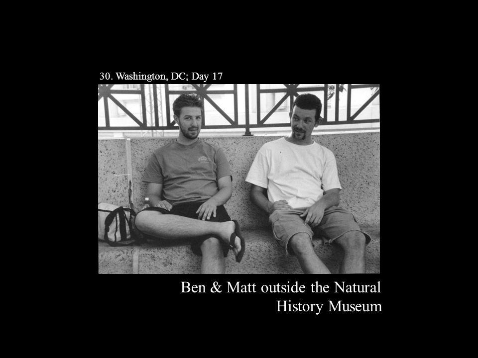 30. Washington, DC; Day 17 Ben & Matt outside the Natural History Museum