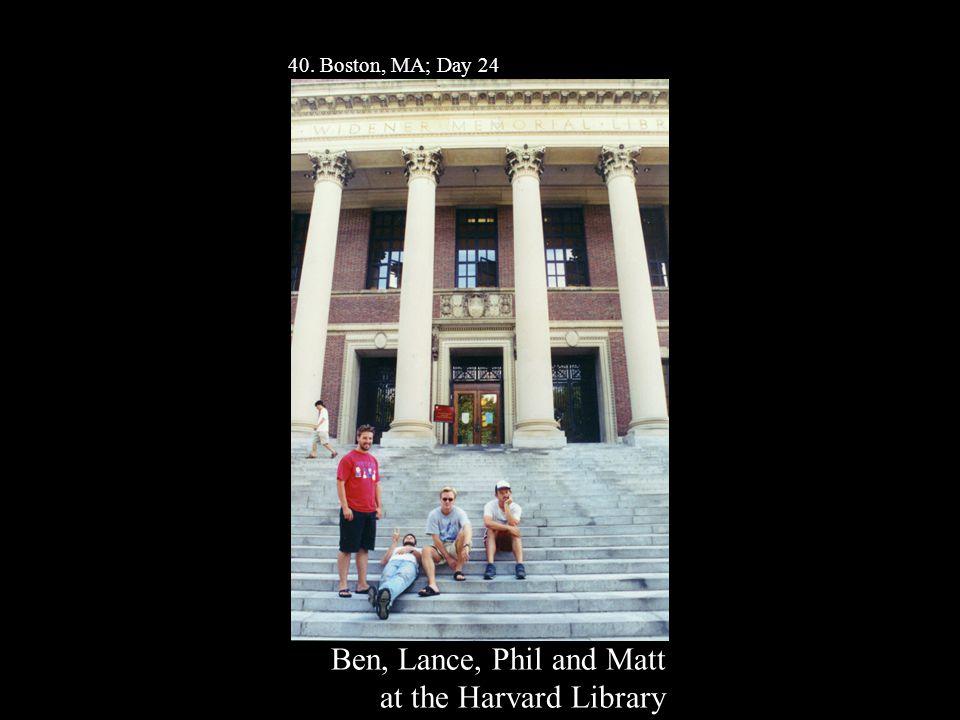 40. Boston, MA; Day 24 Ben, Lance, Phil and Matt at the Harvard Library