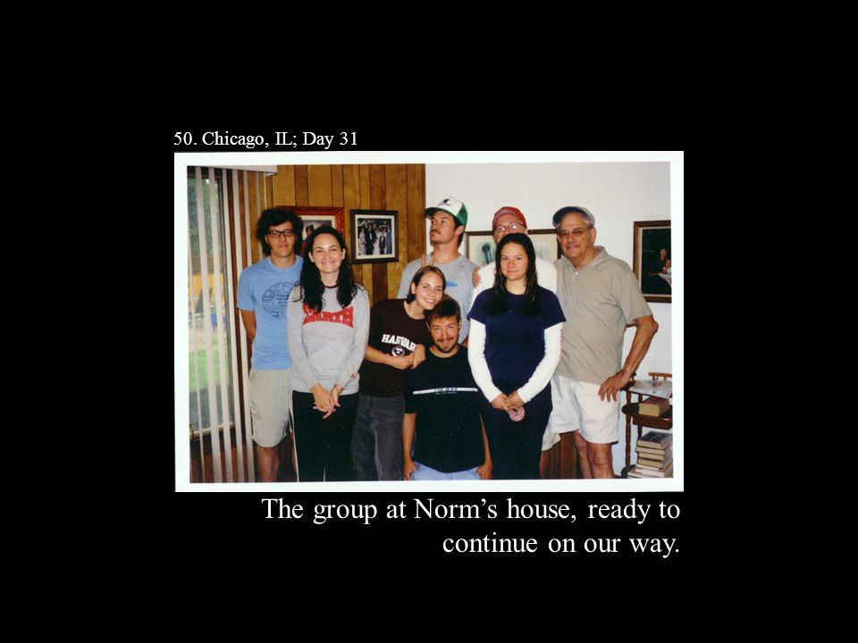 50. Chicago, IL; Day 31 The group at Norm's house, ready to continue on our way.