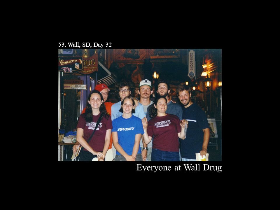53. Wall, SD; Day 32 Everyone at Wall Drug