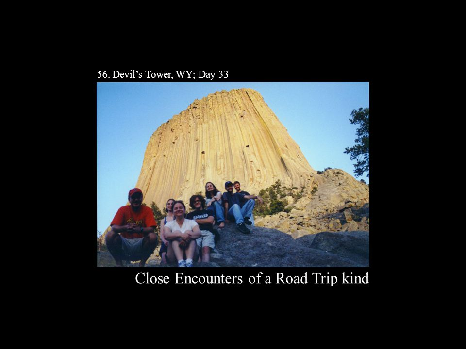 56. Devil's Tower, WY; Day 33 Close Encounters of a Road Trip kind