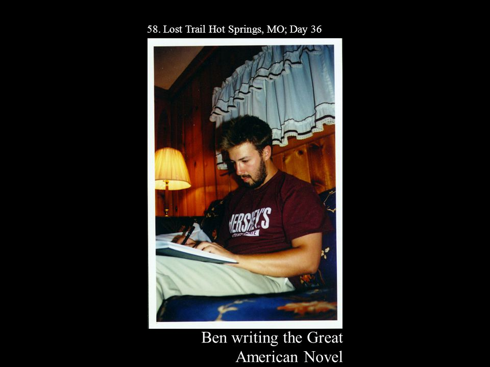 58. Lost Trail Hot Springs, MO; Day 36 Ben writing the Great American Novel